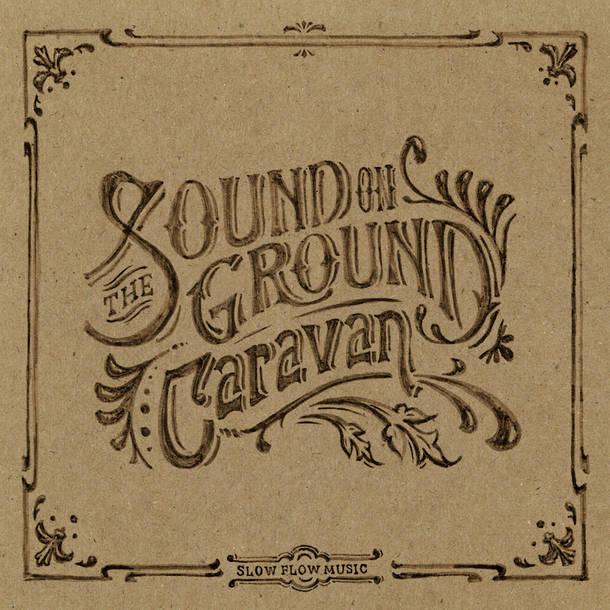 Caravan 『The Sound on Ground』