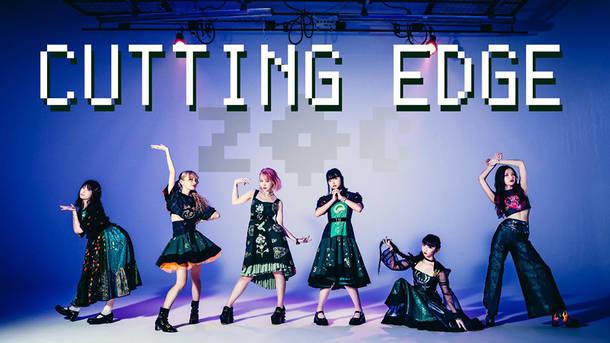 「CUTTING EDGE」MV