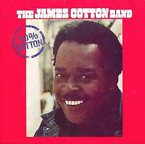 『100% Cotton』('74)/James Cotton Band