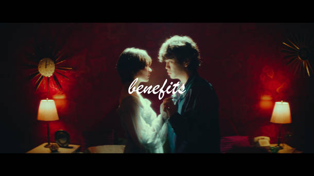 「benefits」 MUSIC VIDEO