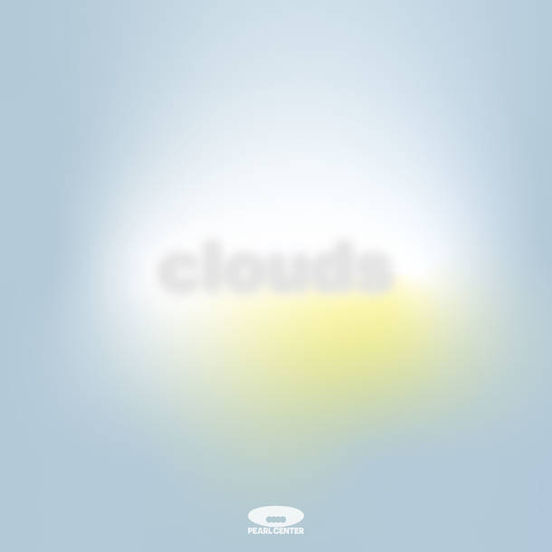 PEARL CENTER『clouds』