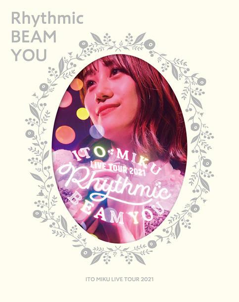 Blu-ray『ITO MIKU Live Tour 2021 Rhythmic BEAM YOU』【限定盤】
