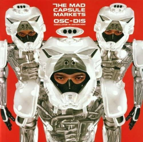 「GOOD GIRL〜Dedicated to bride 20 years afterL」収録アルバム『OSC-DIS』/THE MAD CAPSULE MARKETS