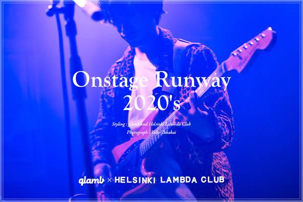 『Onstage Runway - glamb×Helsinki Lambda Club』