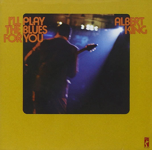 『I'll Play the Blues for You』('72)/Albert King