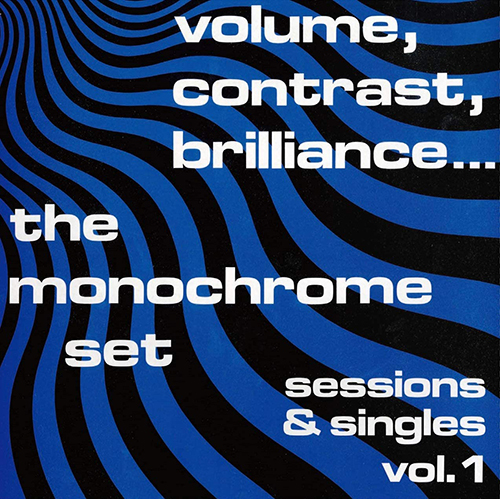 『Volume, Contrast, Brilliance...(Sessions & Singles Vol. 1』('83)/The Monochrome set