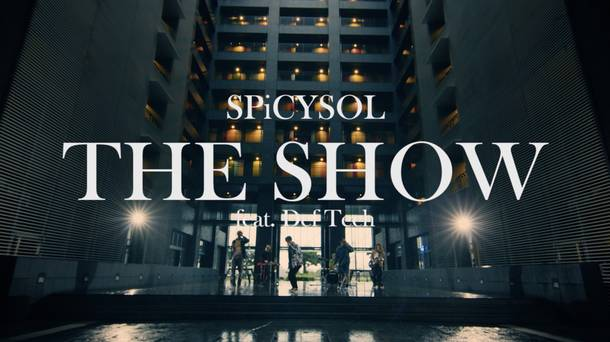 「THE SHOW feat. Def Tech」MV