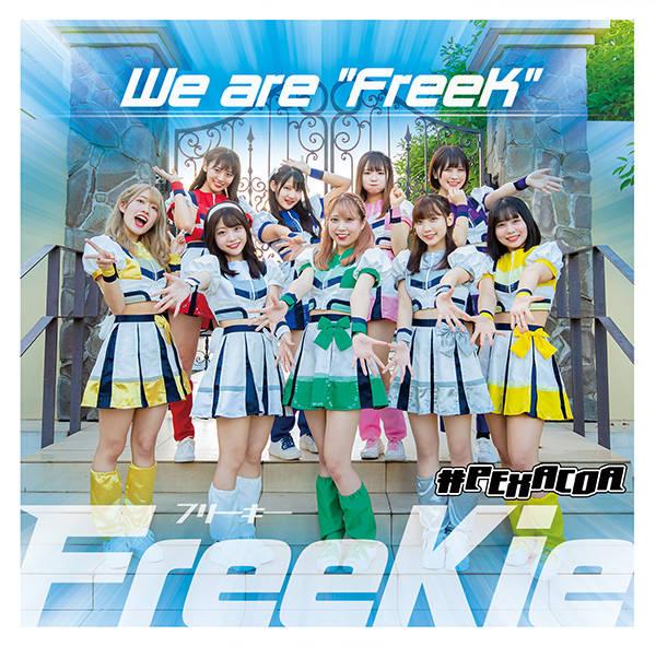 """シングル「We are """"FreeK""""」【Type G】:#PEXACOA"""