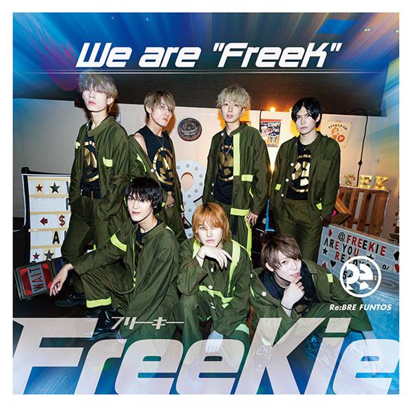 """シングル「We are """"FreeK""""」【Type S】:Re:BRE FUNTOS"""