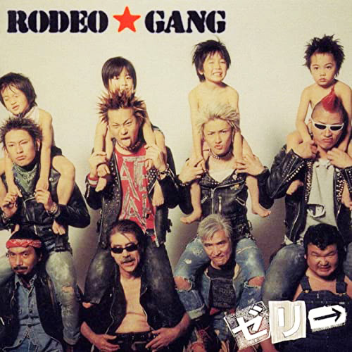 『RODEO★GANG』('00)/ゼリ→