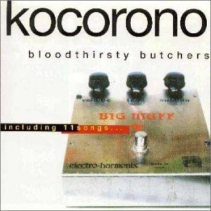 『kocorono』/bloodthirsty butchers