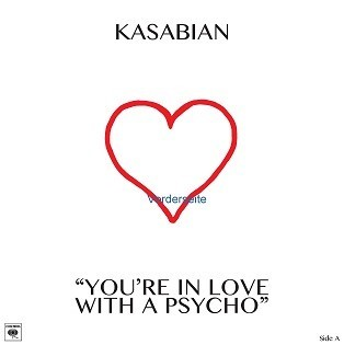 Kasabian/You're In Love With A Psycho