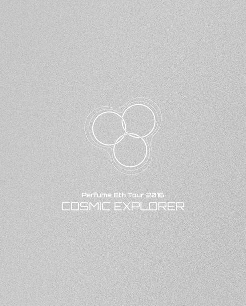 Blu-ray『Perfume 6th Tour 2016「COSMIC EXPLORER」』【初回限定盤】(Blu-ray 3枚組)