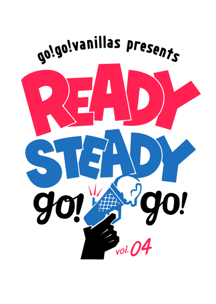 「go!go!vanillas presents READY STEADY go!go! vol.04」ロゴ
