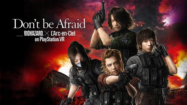 「Don't be Afraid -Biohazard(R) × L'Arc-en-Ciel on PlayStation(R) VR」キービジュアル