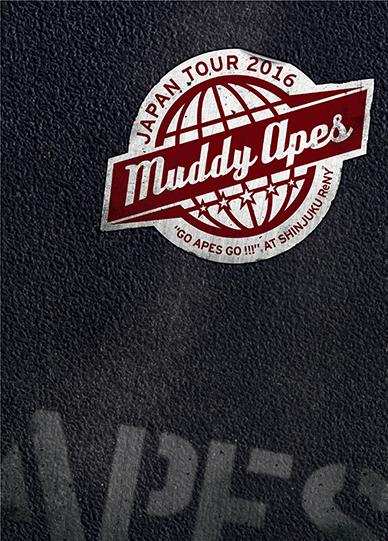 "DVD『Live DVD Muddy Apes Japan Tour 2016 ""Go Apes Go !!!"" at Shinjuku ReNY』"