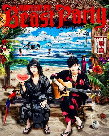 『VAMPS LIVE 2016 BEAST PARTY』