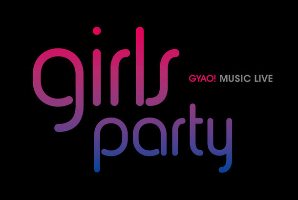 『GYAO!  MUSIC  LIVE  Girls  Party』