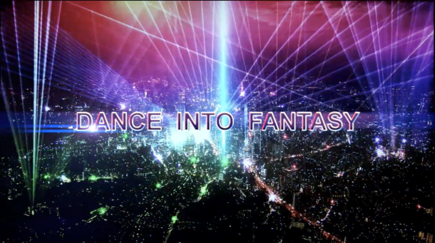 「DANCE INTO FANTASY」MV