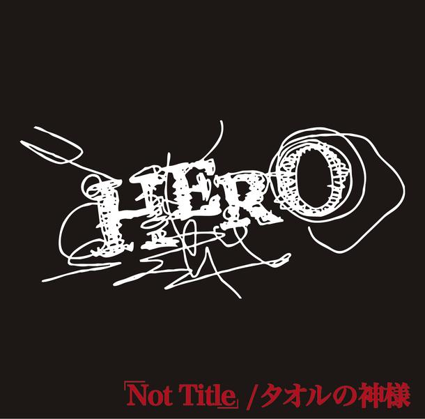 シングル「「Not Title」 / タオルの神様」 【TYPE-B】