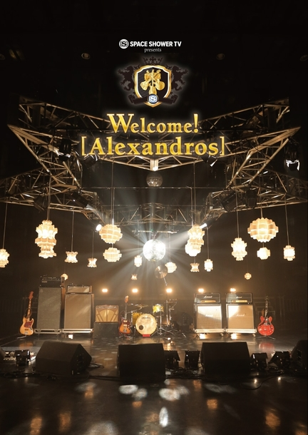 Blu-ray&DVD 『SPACE SHOWER TV presents Welcome! [Alexandros] 』