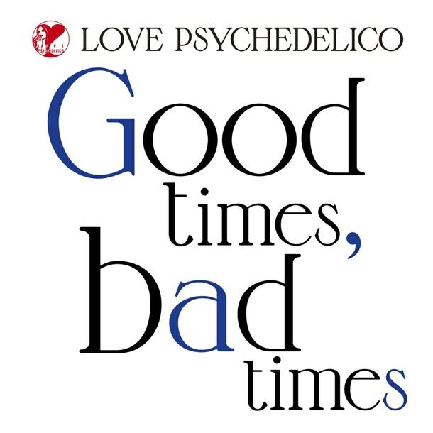 配信シングル「Good times, bad times」