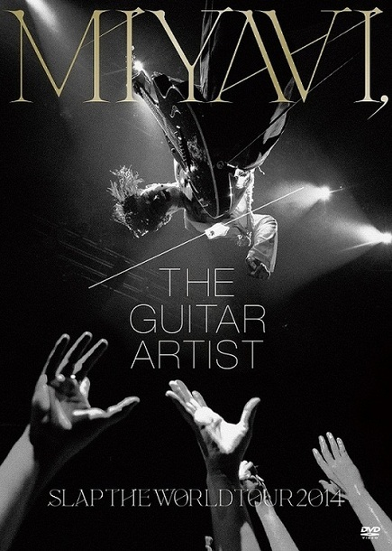 DVD 『MIYAVI,The Guitar Artist –SLAP THE WORLD TOUR 2014-』