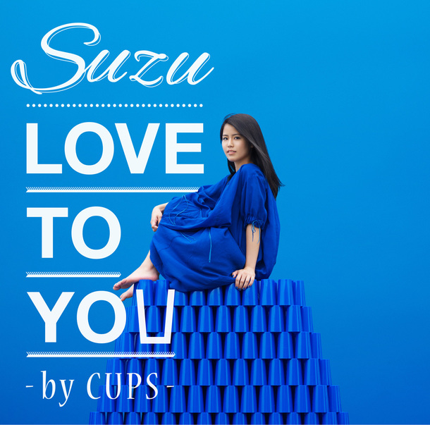 シングル「LOVE TO YOU -by CUPS-」