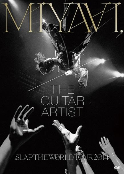 DVD 『MIYAVI, THE GUITAR ARTIST –SLAP THE WORLD TOUR 2014-』