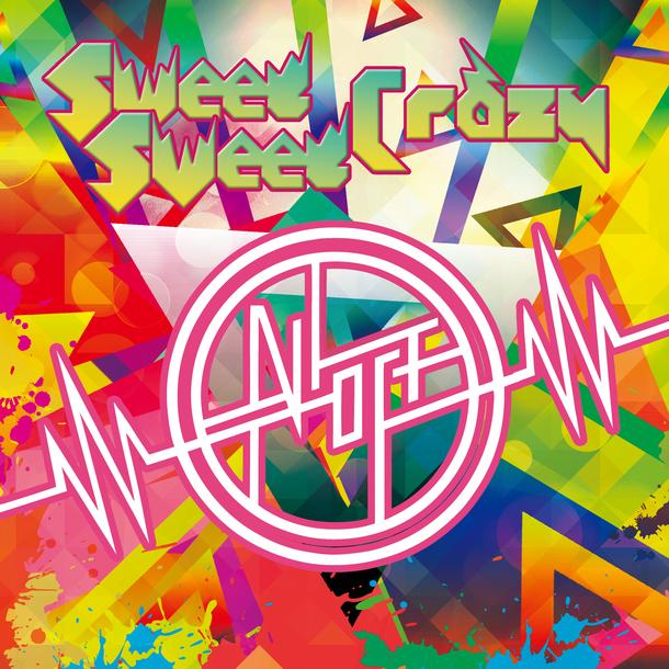 シングル「Sweet Sweet Crazy」