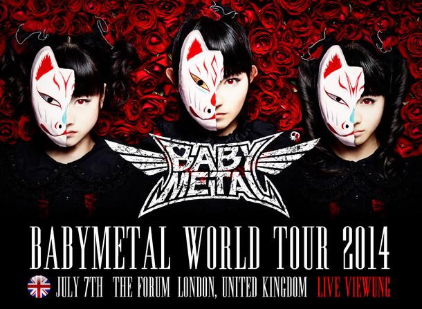 「BABYMETAL WORLD TOUR 2014」ロンドン公演ライブ・ビューイング