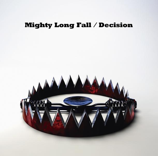 シングル「Mighty Long Fall / Decision」
