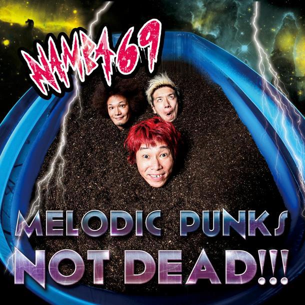 シングル「MELODIC PUNKS NOT DEAD!!!」 【CD+DVD】
