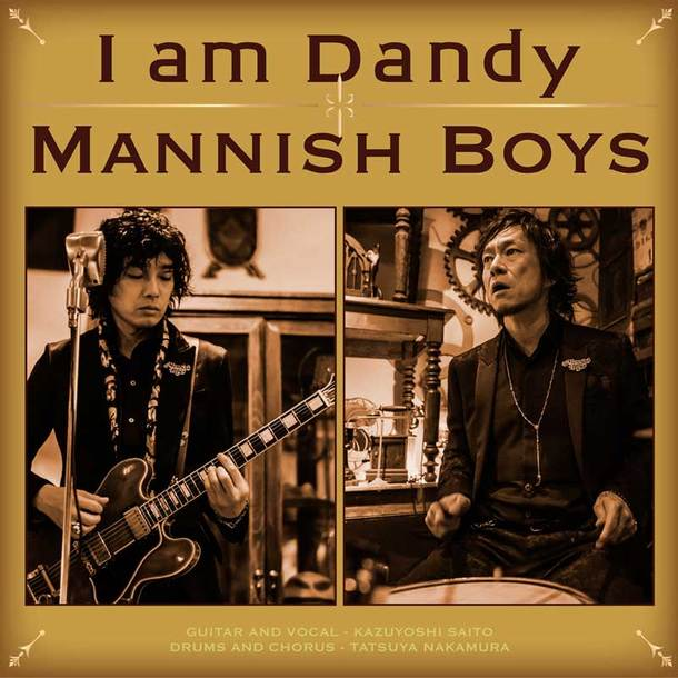 シングル「I am Dandy」 MANNISH BOYS