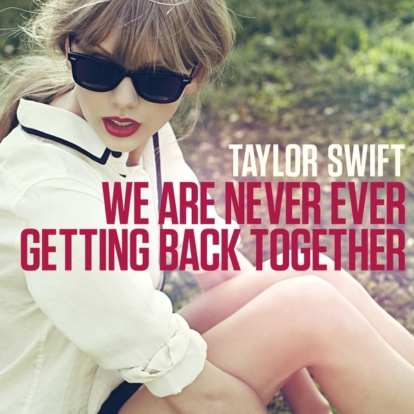 Taylor Swift|We Are Never Ever Getting Back Together