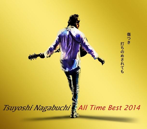 アルバム『Tsuyoshi Nagabuchi All Time Best 2014 傷つき打ちのめされても、長渕剛。』