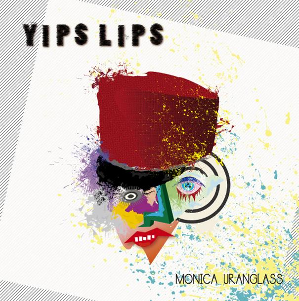 アルバム『YIPSLIPS』/MONICA URANGLASS