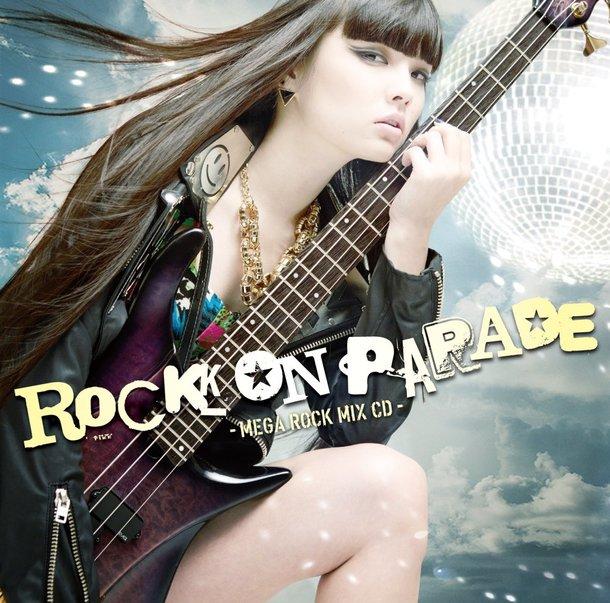 アルバム『ROCK ON PARADE -MEGA ROCK MIX CD-』