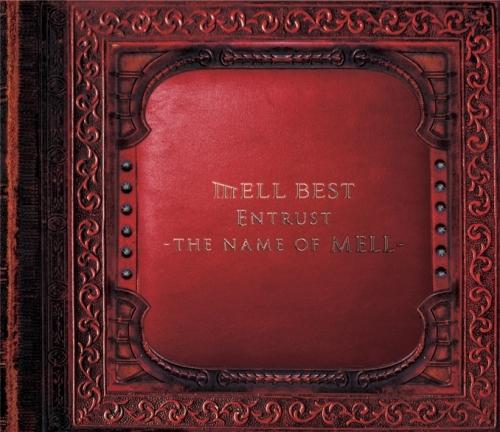 MELL『Entrust 〜the name of MELL〜』ジャケット画像 ListenJapan