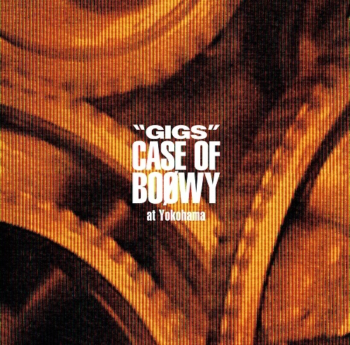 "ライヴ音源『""GIGS"" CASE OF BOØWY at Yokohama』"
