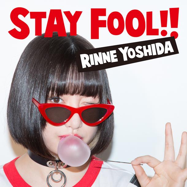 ミニアルバム『STAY FOOL!!』【通常盤】