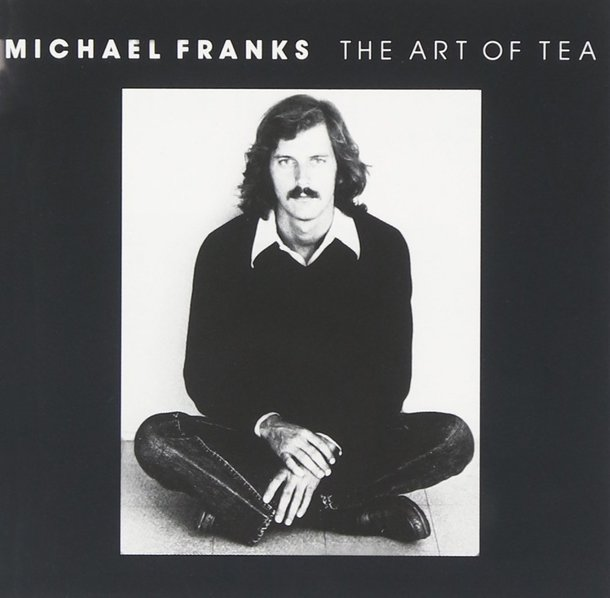 『Art of Tea』('75)/Michael Franks