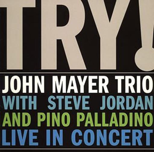 『トライ! ライブ・イン・コンサート』('05)/John Mayer Trio