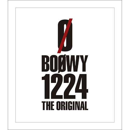 Blu-ray『BOØWY 1224-THE ORIGINAL-』