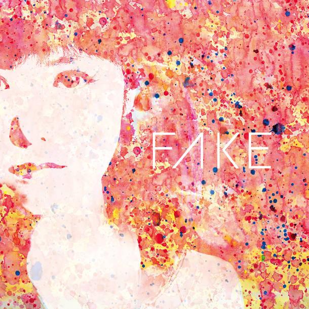シングル「FAKE」