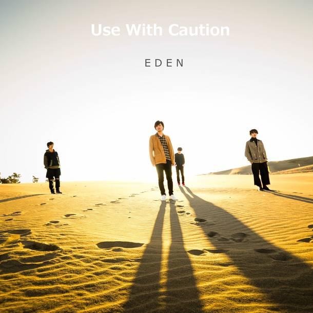 デジタルシングル『EDEN』/Use With Caution