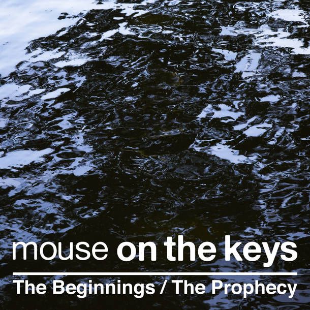 mouse on the keys『The Beginnings / The Prophecy』