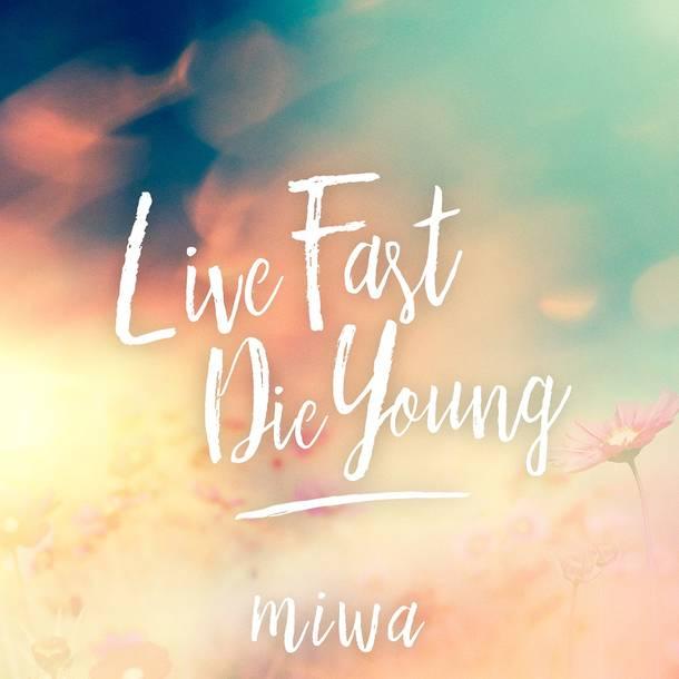 配信楽曲「Live Fast Die Young」