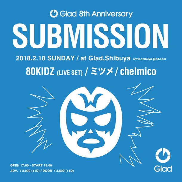 SUBMISSION x Glad 8th Aniversary