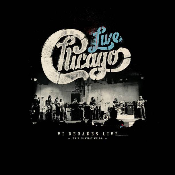 アルバム『CHICAGO: VI DECADES LIVE (THIS IS WHAT WE DO)』